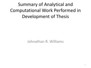 Summary of Analytical and Computational Work Performed in Development of Thesis