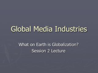Global Media Industries