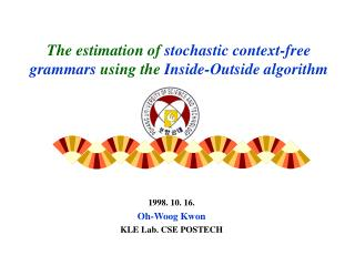 The estimation of  stochastic context-free grammars  using the  Inside-Outside algorithm