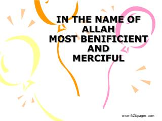 IN THE NAME OF ALLAH MOST BENIFICIENT AND MERCIFUL