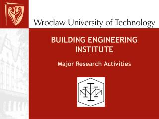 BUILDING ENGINEERING INSTITUTE Major Research Activities
