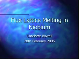 Flux Lattice Melting in Niobium