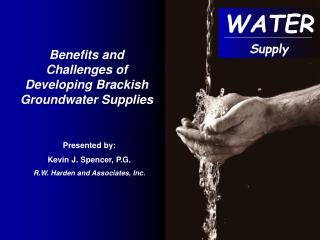 Benefits and Challenges of Developing Brackish Groundwater Supplies