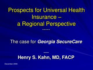 Prospects for Universal Health Insurance –  a Regional Perspective