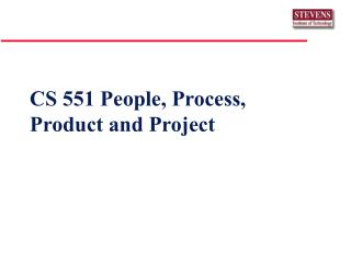 CS 551 People, Process, Product and Project