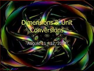 Dimensions & Unit Conversions