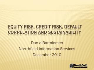 Equity Risk, Credit Risk, Default Correlation and Sustainability