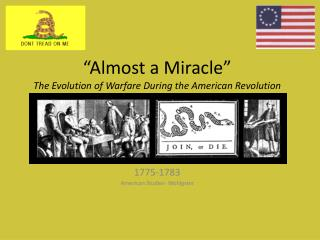 """Almost a Miracle"" The Evolution of Warfare During the American Revolution"