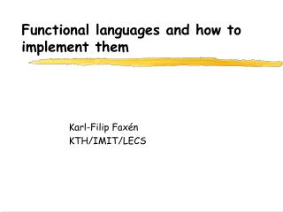 Functional languages and how to implement them