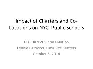 Impact of Charters and Co-Locations on  NYC   Public Schools