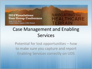 Case Management and Enabling Services