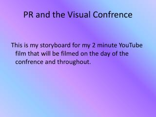 PR and the Visual Confrence