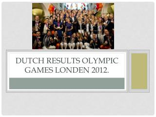 Dutch  Results  Olympic games Londen 2012.