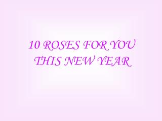 10 ROSES FOR YOU THIS NEW YEAR