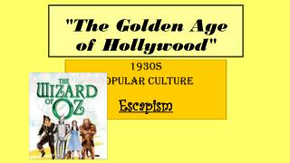"""The Golden Age of Hollywood"""