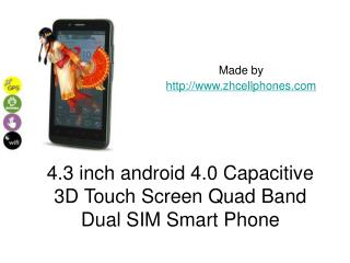 4.3 inch android 4.0 Capacitive 3D Touch Screen Quad Band Du