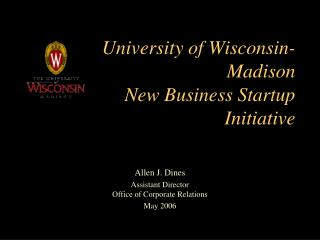 University of Wisconsin-Madison  New Business Startup Initiative