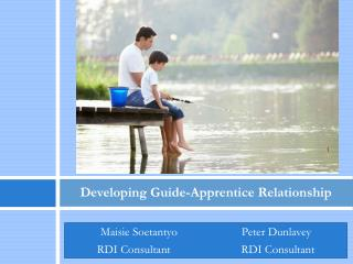 Developing Guide-Apprentice Relationship