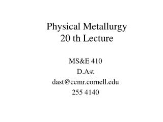 Physical Metallurgy 20 th Lecture