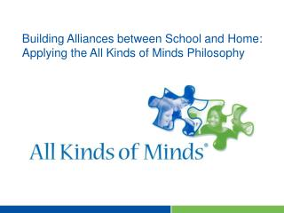 Building Alliances between School and Home:  Applying the All Kinds of Minds Philosophy