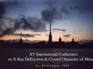 XV International Conference on X-Ray Diffraction & Crystal Chemistry of Minerals
