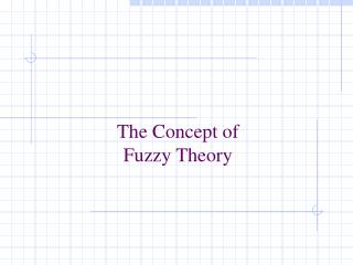 The Concept of  Fuzzy Theory