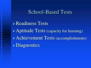School-Based Tests