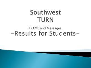 Southwest TURN
