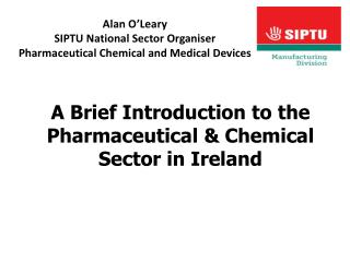Alan  O'Leary SIPTU National Sector Organiser Pharmaceutical Chemical and Medical Devices