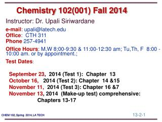 Chemistry  102(001) Fall  2014
