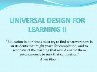 UNIVERSAL DESIGN FOR LEARNING II