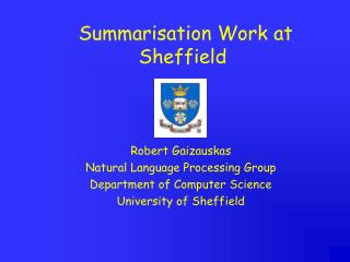 Summarisation Work at Sheffield