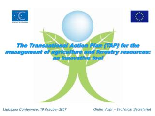 The Transnational Action Plan (TAP) for the management of agriculture and forestry resources: