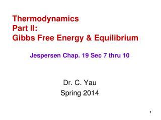 Thermodynamics Part II: Gibbs Free Energy & Equilibrium