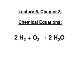 Lecture 5. Chapter 3.  Chemical Equations:
