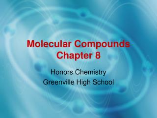 Molecular Compounds Chapter 8