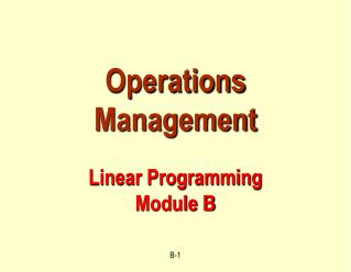 Operations Management Linear Programming Module B