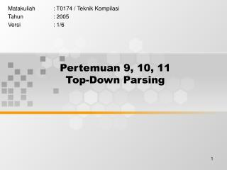 Pertemuan 9, 10, 11 Top-Down  Parsing