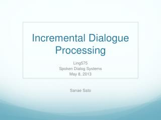Incremental Dialogue Processing
