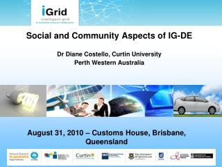 Social and Community Aspects of IG-DE Dr Diane Costello, Curtin University Perth Western Australia