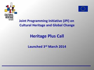 Joint Programming Initiative (JPI) on  Cultural Heritage and Global Change