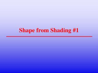 Shape from Shading #1