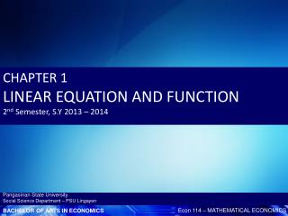 CHAPTER 1 LINEAR EQUATION AND FUNCTION 2 nd  Semester, S.Y 2013 – 2014