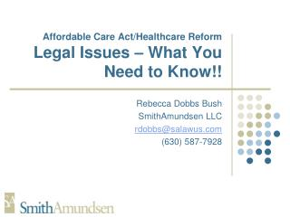 Affordable Care Act/Healthcare Reform Legal Issues – What You Need to Know!!