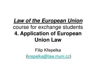 Law of the European Union  course for exchange students 4. Application of European Union Law