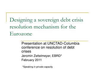 Designing a sovereign debt crisis resolution mechanism for the Eurozone