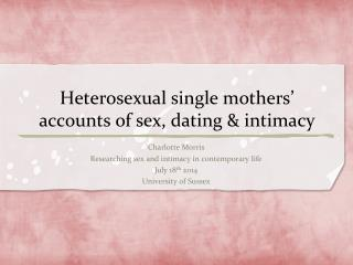 Heterosexual single mothers' accounts of sex, dating & intimacy