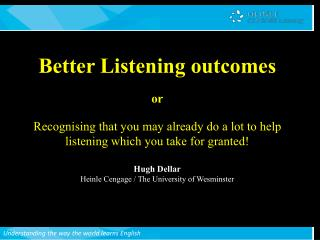 Better Listening outcomes or
