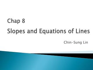 Slopes and Equations of Lines