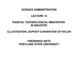SCIENCE ADMINISTRATION LECTURE 15 RADICAL TECHNOLOGICAL INNOVATION  IN INDUSTRY